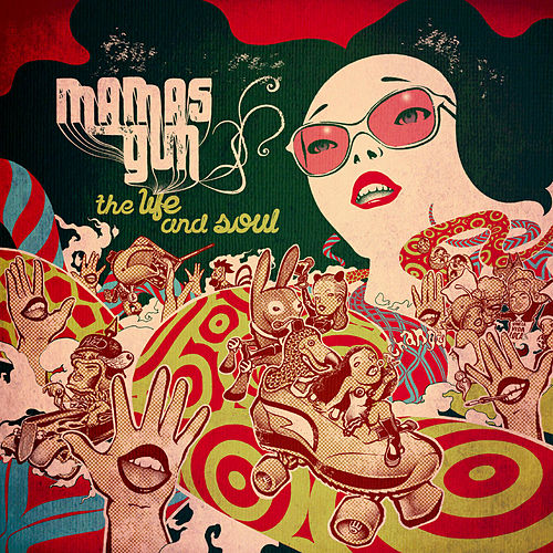 The Life and Soul by Mamas Gun
