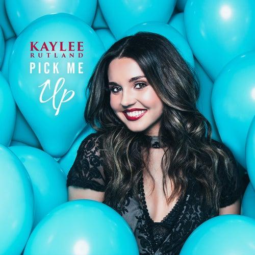 Pick Me Up by Kaylee Rutland