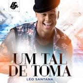 Um Tal de Toma (Ao Vivo) by Léo Santana