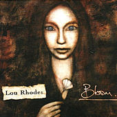 Bloom by Lou Rhodes