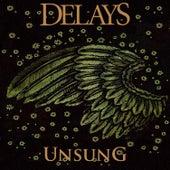 Unsung by Delays