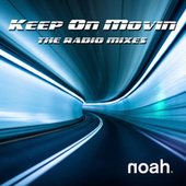 Keep On Movin' (The Radio Mixes) by Noah
