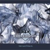 The Cage I Was In de Eddie Bush
