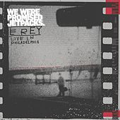E Rey (Live in Philidelphia) by We Were Promised Jetpacks