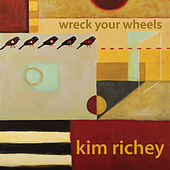 Wreck Your Wheels de Kim Richey