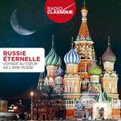 Russie éternelle - Radio Classique de Various Artists