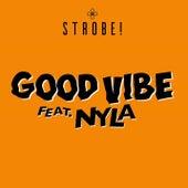 Good Vibe (feat. Nyla) von Strobe