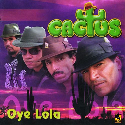 Oye Lola by Cactus