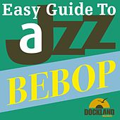 Easy Guide to Jazz - Bebop by Various Artists