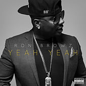 Yeah Yeah by Ron Browz