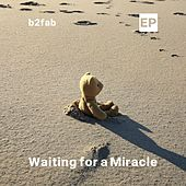 Waiting for a Miracle EP by B2fab