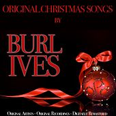Original Christmas Songs (Original Artist, Original Recordings, Digitally Remastered) by Burl Ives