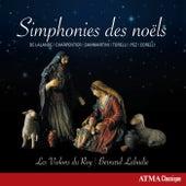 Symphonies des Noëls by Les Violons du Roy