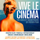 Vive le Cinema (The Coolest Soundtracks of French Film) de Various Artists