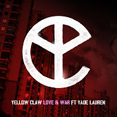 Love And War (feat. Yade Lauren) by Yellow Claw