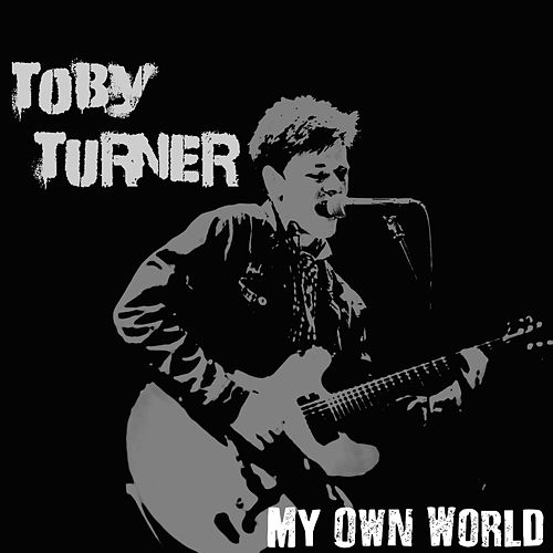 My Own World by Toby Turner