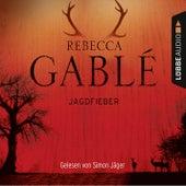 Jagdfieber von Rebecca Gablé