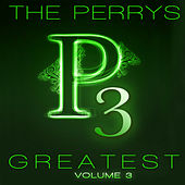 The Perrys Greatest: Volume 3 by The Perrys