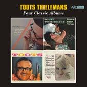 Four Classic Albums (Man Bites Harmonica / Blues Pour Flirter / Toots Thielemans / The Romantic Sounds of Toots Thielemans) [Remastered] von Toots Thielemans