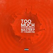 Too Much (feat. Young Vee) von Master P