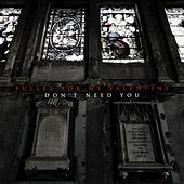 Don't Need You von Bullet For My Valentine