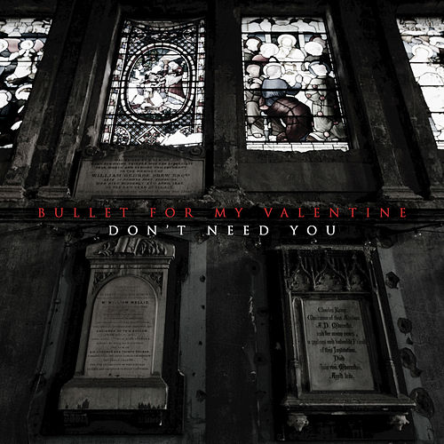 Don T Need You Single Explicit By Bullet For My Valentine