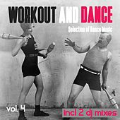 Workout and Dance, Vol. 4 - Selection of Dance Music by Various Artists