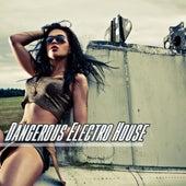 Dangerous Electro House de Various Artists