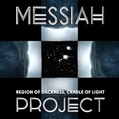 Region of Darkness, Cradle of Light by Messiah Project