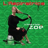 L'aspiratrice by Zoé