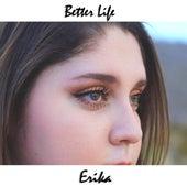Better Life de Erika