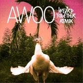 Awoo (Weird Together Remix) de Sofi Tukker