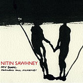 My Soul by Nitin Sawhney
