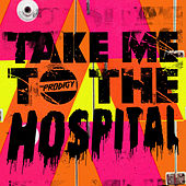 Take Me to the Hospital de The Prodigy