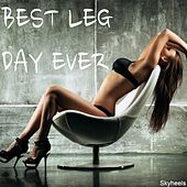 Best Leg Day Ever by Various Artists