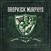 Going out in Style von Dropkick Murphys