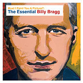 Must I Paint You a Picture?: The Essential Billy Bragg de Billy Bragg
