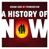 A History of Now von Asian Dub Foundation