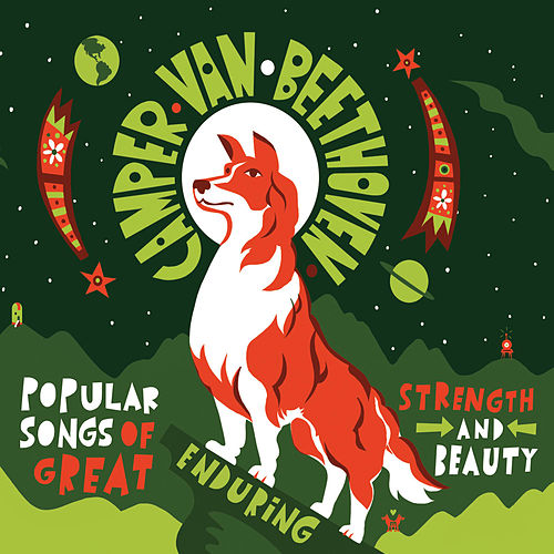 Popular Songs of Great Enduring Strength and Beauty by Camper Van Beethoven