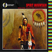 Spirit Mountain - Authentic Music of the American Indian van Various Artists