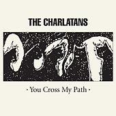 You Cross My Path de Charlatans U.K.