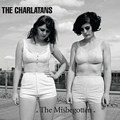 The Misbegotten by Charlatans U.K.
