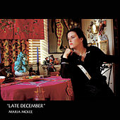 Late December by Maria McKee