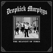 The Meanest of Times von Dropkick Murphys