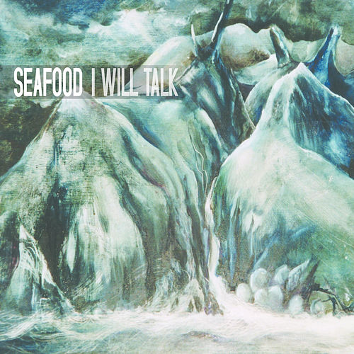 I Will Talk by Seafood