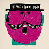 Please and Thank You by The Broken Family Band