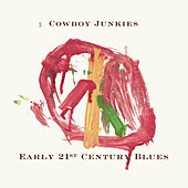 Early 21st Century Blues de Cowboy Junkies