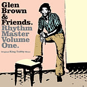 Glen Brown & Friends - Rhythm Master, Vol. 1 by Various Artists