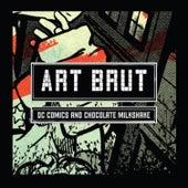 DC Comics and Chocolate Milkshake von Art Brut