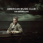 The Golden Age von American Music Club